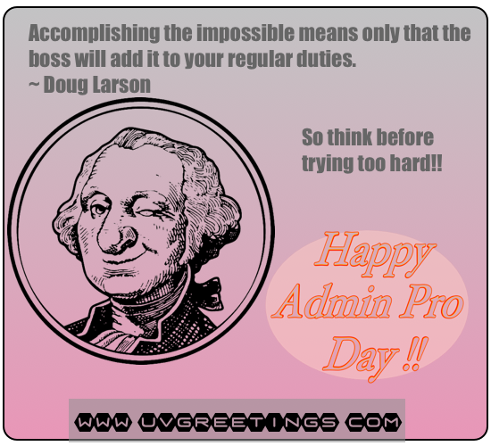 Thank You Quotes For Administrative Professionals Day: Boss Will Just Add On To Your Duties